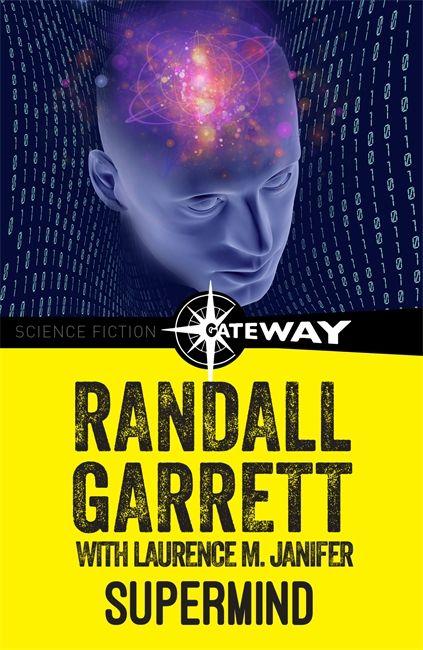 Supermind by Randall Garrett & Laurence M. Janifer, SF Gateway, Gollancz, eBook, 2016