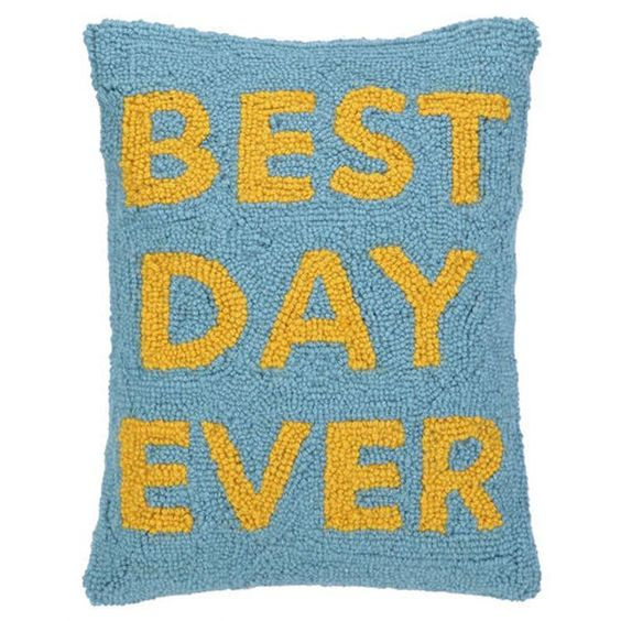 Have Your Best Day Everyday with PHI's Best Day Ever Pillow!