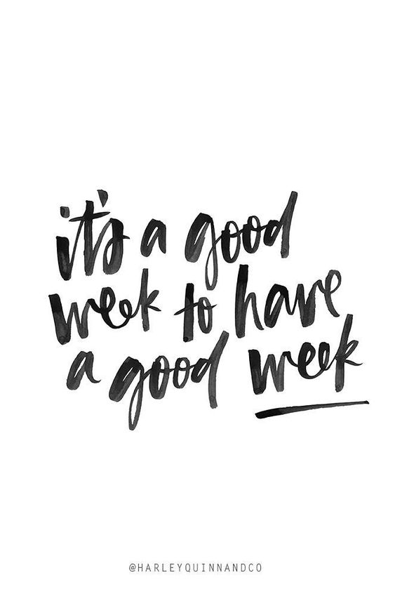 It's a good week to have a good week.:
