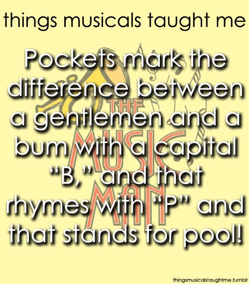 The Music Man Great Words And Word Of Advice On Pinterest