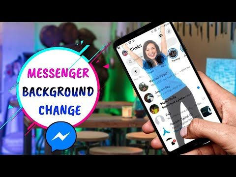 Change Fb Messenger Background Youtube Messenger New Tricks Change
