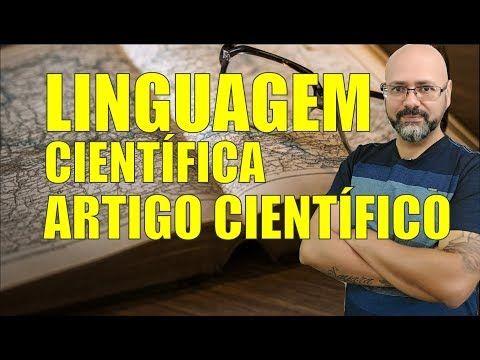 A Linguagem Cientifica E O Artigo Cientifico Youtube Artigos