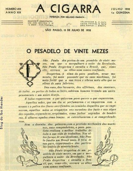 """Crônica publicada na revista """"A Cigarra"""" no dia de julho de 1932, uma semana após estourar a Revolução: """"São Paulo despertou de um pesadelo de vinte meses, em que o mergulhou a noite da Revolução..."""""""