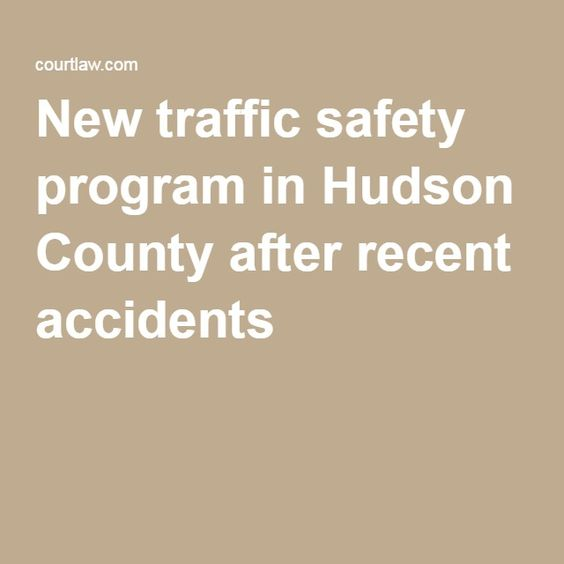 New traffic safety program in Hudson County after recent accidents - safety program