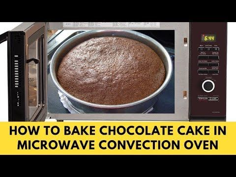 How To Make Cake In Microwave Convection Oven Chocolate Cake