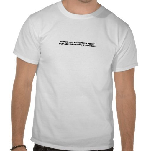 If you can see this shirt T-shirt