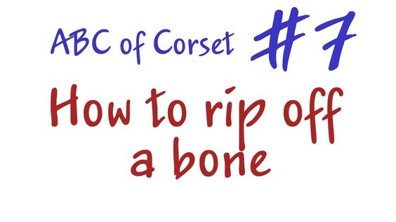 How to rip off a bone. How to make a corset?
