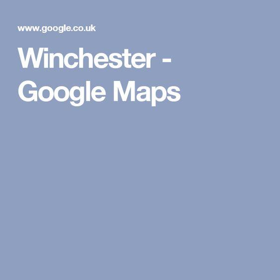 Winchester - Google Maps