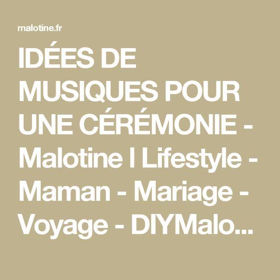 IDÉES DE MUSIQUES POUR UNE CÉRÉMONIE - Malotine l Lifestyle - Maman - Mariage - Voyage - DIYMalotine l Lifestyle – Maman – Mariage – Voyage – DIY