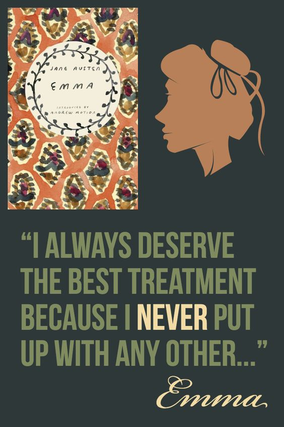 """""""I always deserve the best treatment because I never put up with any other..."""" - Emma, Jane Austen #bookquote #bookcover #classicbooks #penguinclassics #wisewords #booksworthreading #janeausten #emma #society #satire"""