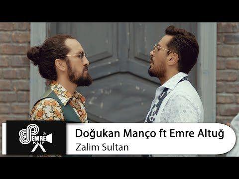 Dogukan Manco Ft Emre Altug Zalim Sultan Youtube Muzik Muzik Videolari Sarkilar