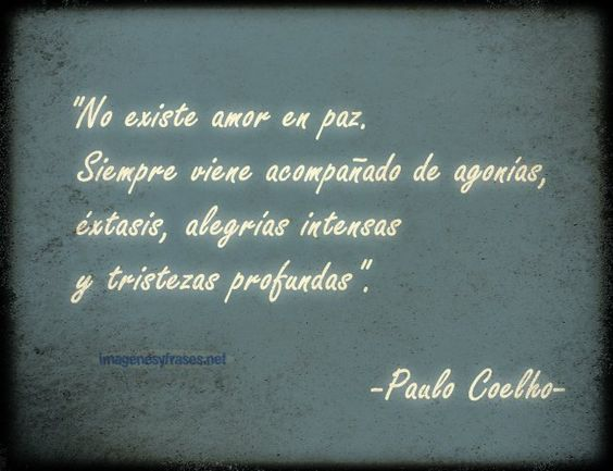 Frases De Paulo Coelho: Http://www.imagenesyfrases.net/covers/preview/frases-para