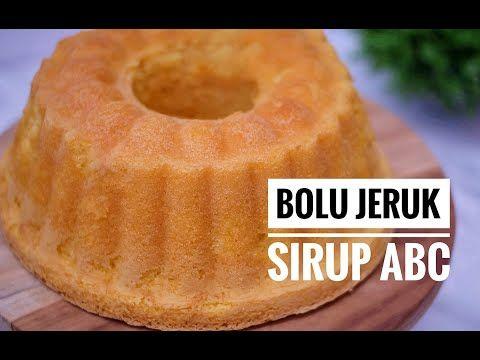 Cara Membuat Bolu Jeruk Sirup Abc Dengan Oven Tangkring Youtube Resep