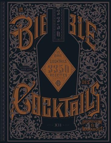 La bible des cocktails - 3350 recettes illustrées