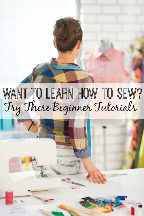 Want to Learn How to Sew? Try These Beginner Tutorials: