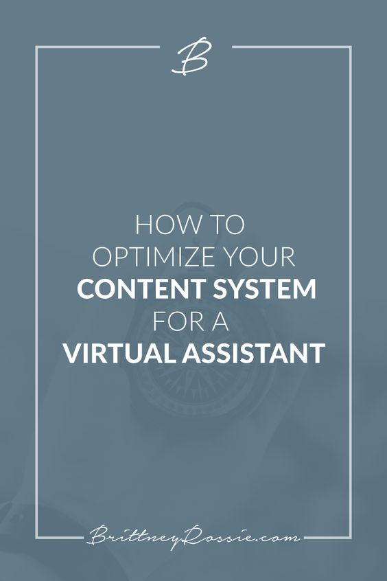 How To Optimize Your Content System For a Virtual Assistant