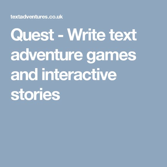 Quest - Write text adventure games and interactive stories