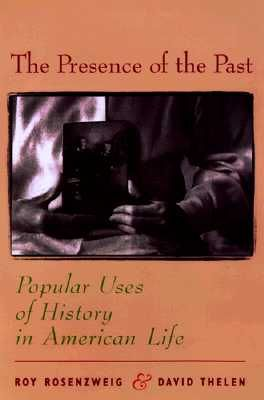 The #Presence of the Past: Popular Uses of History in American Life $16.43