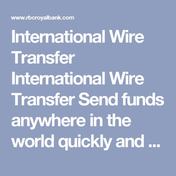 International Wire Transfer International Wire Transfer Send funds ...