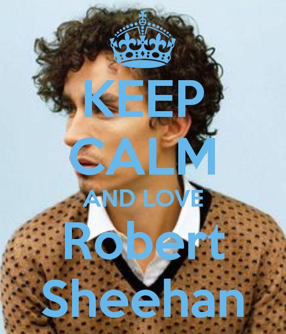 Keep calm and love Robert Sheehan