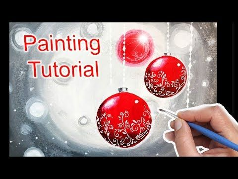 Christmas Ornaments Painting For Beginners How To Paint Easy Youtube Christmas Paintings On Canvas Christmas Paintings Christmas Ornaments