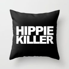 Hippie Killer Funny Quote Throw Pillow