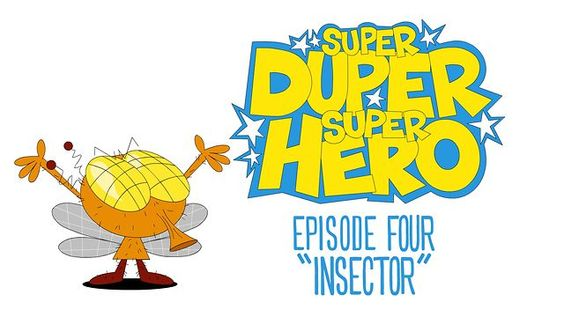 """SUPER DUPER SUPER HERO - EPISODE 4 by mike geiger animation. """"Insector"""""""