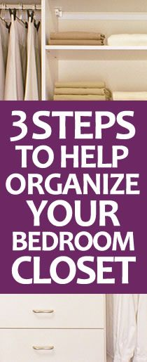 3 Steps to Help Organize Your Bedroom Closet (Or Any Closet)