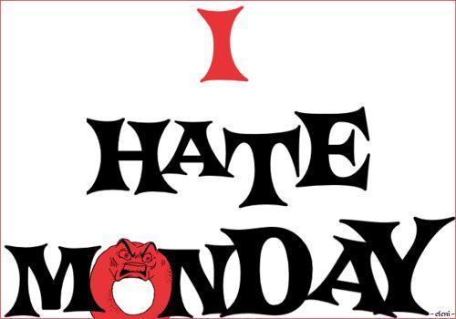 I HATE MONDAY - created by eleni