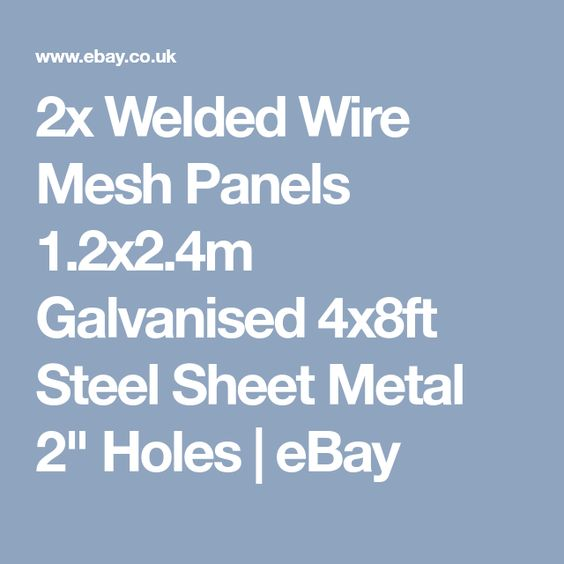 Galvanised Wire Mesh Panels 2 Pack 12 Gauge 2 44m X 1 22m 2 Holes 5060376434408 Ebay Steel Sheet Metal Wire Mesh Sheet Metal