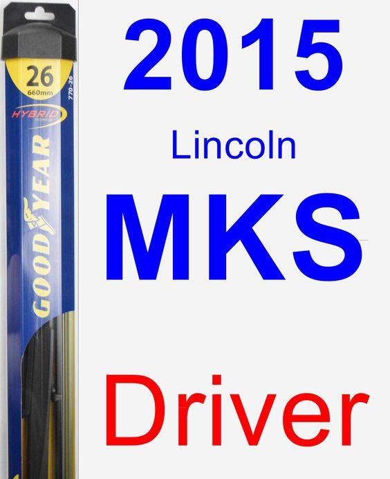 Driver Wiper Blade for 2015 Lincoln MKS - Hybrid