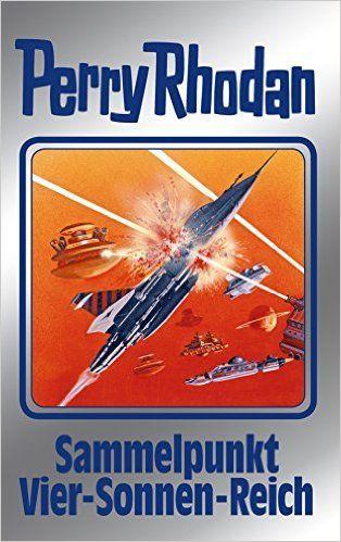 """Perry Rhodan 134: Sammelpunkt Vier-Sonnen-Reich (Silberband): 5. Band des Zyklus """"Die Endlose Armada"""" (Perry Rhodan-Silberband) eBook: Perry Rhodan: Amazon.de: Bücher"""