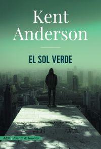 El Sol Verde Kent Anderson Libros Maravillas Para Leer Libros De Ficcion