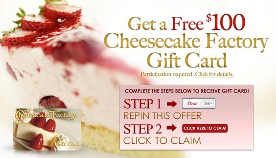 fashion / Offer for Pinners only. Get your free $100 Cheesecake Factory gift card