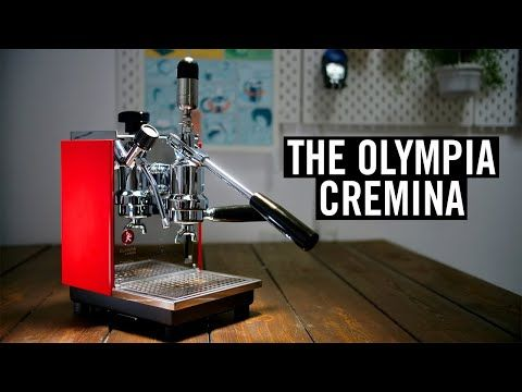 506 Review The Olympia Cremina Youtube In 2020 Coffee Olympia Espresso Machine