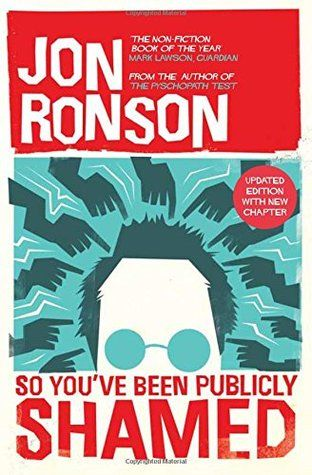 Recently Read – So You've Been Publicly Shamed by Jon Ronson   Rebecca Bradley