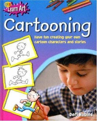 Learn art. Cartooning, By Deri Robins - J/741.5 ROB