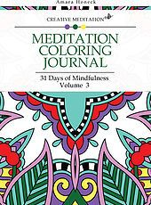 """""""Meditation Coloring Journal: 31 Days of Mindfulness, Volume 3"""" takes coloring to a higher level, as a form of mindfulness that can be used to ease into meditation and manifest goals. (by Amara Honeck)"""