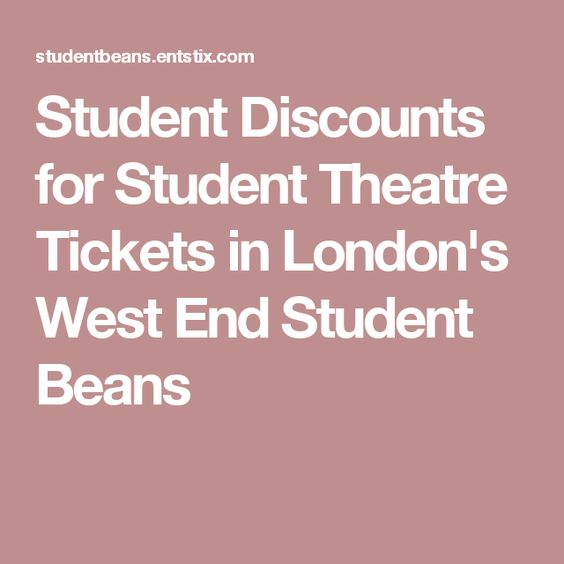 Student Discounts for Student Theatre Tickets in London's West End Student Beans
