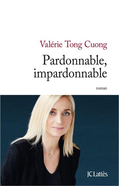 Pardonnable, impardonnable - Valérie Tong Cuong - Librairie Mollat Bordeaux On pense que c'est l'histoire de Milo jeune garçon de 12 ans victime d'un grave accident mais c'est le détonateur de l'histoire de secrets de famille et c'est surtout l'histoire de Marguerite qui cherche sa place dans cette famille ...