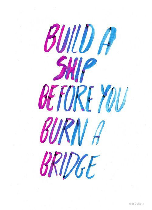 build before you burn