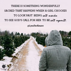 """There is something wonderfully sacred that happens when a girl chooses to look past being set aside to see God's call for her to be set apart."" Lysa TerKeurst //Loneliness can be a very real struggle -- even when you're surrounded by people. For practical insights on how to cope with it, CLICK to see the rest of today's devotion."
