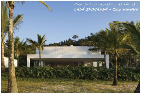 Casa Iporanga - Isay Weinfeld