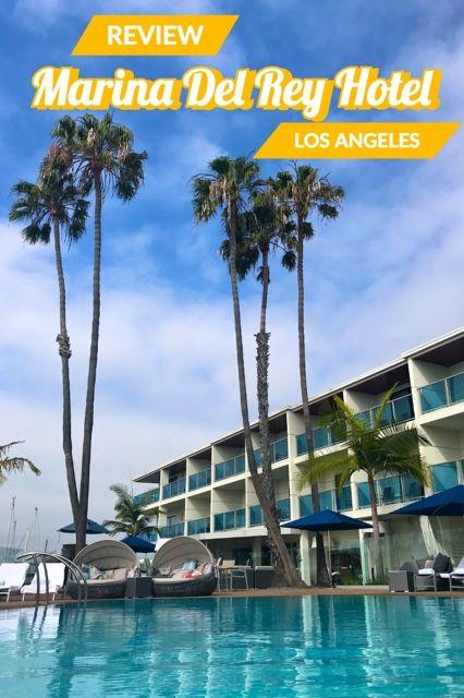 Marina Del Rey Hotel Los Angeles Review California Travel Los