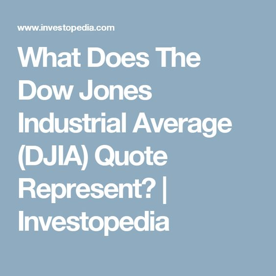 What Does The Dow Jones Industrial Average (DJIA) Quote Represent? | Investopedia