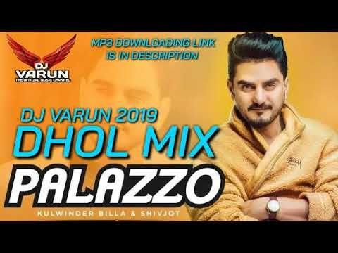 Palazoo Dhol Mix Dj Varun New Punjabi Songs 2020 New Dhol Mix Songs 2020 Kulwinder Billa Youtube In 2020 Song Playlist Songs Varun
