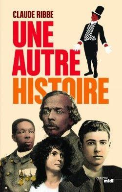 Découvrez Une autre histoire de Claude Ribbe sur Booknode, la communauté du livre
