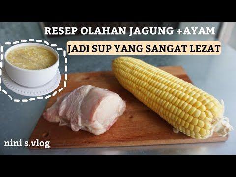 Resep Sup Ayam Jagung Enak Banget Lezat Dan Sehat Youtube Resep Sup Sup Ayam Jagung