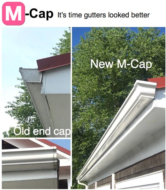 M Cap Is A New Type Of Rain Gutter End Cap Which Makes Your Gutters Look Amazing Goodby Old End Caps Hello N Gutters How To Install Gutters House Front Porch