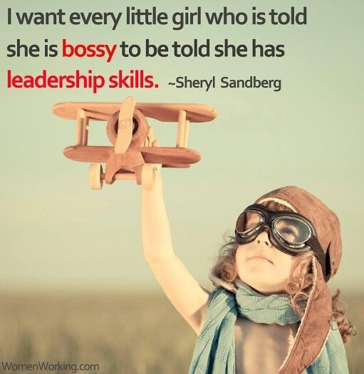 Absolutely!!! I am not BOSSY I have LEADERSHIP SKILLS...